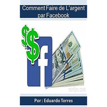 Comment Faire de l'argent par Facebook: Revenu passif avec Facebook Ads