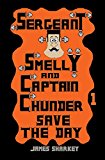 Sergeant Smelly & Captain Chunder Save The Day