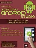 Android Studio Videocorso. Volume 5 (Italian Edition)