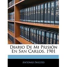 Diario De Mi Prisión En San Carlos. 1901