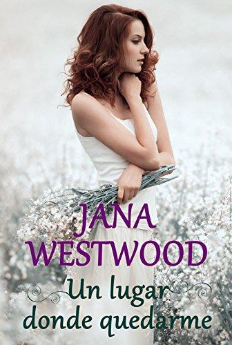 Un lugar donde quedarme por Jana Westwood