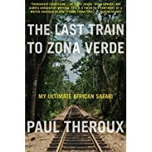 The Last Train to Zona Verde by Paul Theroux (2014-05-13)