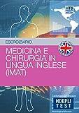 Hoepli test. Esercizi di medicina e chirurgia in lingua inglese (IMAT)