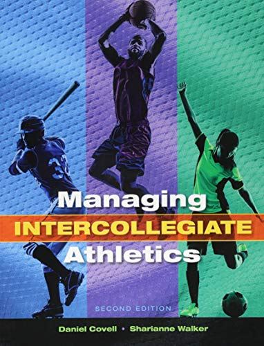 Managing Intercollegiate Athletics por Daniel Covell