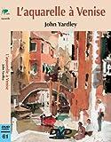 L'aquarelle à Venise - Cours de peinture en DVD