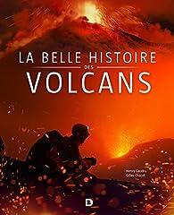 La belle histoire des volcans par Henry Gaudru