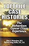 Laetrile Case Histories: The Richardson Cancer Clinic Experience