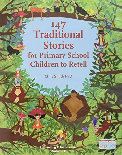 147 Traditional Stories for Primary School Children to Retell (Storytelling School)