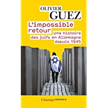 L'Impossible Retour: Une Histoire Des Juifs En Allemagne Depuis 1945 by Olivier Guez (2009-03-06)