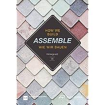 Assemble: Wie wir bauen