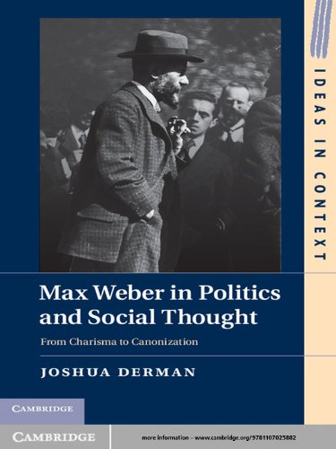 Max Weber in Politics and Social Thought (Ideas in Context)