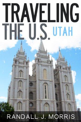 Traveling the U.S.: Utah (English Edition)