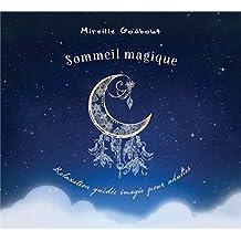 Sommeil magique - Relaxation guidée imagée pour adultes - Livre audio