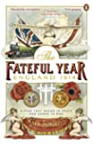 The Fateful Year: England 1914