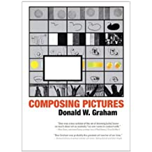 Composing Pictures by Donald W. Graham (2010-09-15)