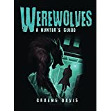 Werewolves: A Hunter's Guide (Dark Osprey) by Graeme Davis (2015-03-20)