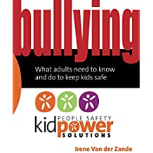Bullying – What Adults Need to Know and Do to Keep Kids Safe (English Edition)