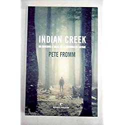 Indian Creek: Un invierno a solas en la naturaleza salvaje (Libros salvajes)
