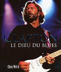ERIC CLAPTON, LE DIEU DU BLUES