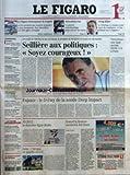 FIGARO (LE) [No 18946] du 04/07/2005 - LE FIGARO ENTREPRISES & EMPLOI - CES RETRAITES QUI RENDENT LA JUSTICE - LES CHAMPIONS CHEZ DECATHLON - 2 500 OFFRES D'EMPLOI - BACCALAUREAT - LE GRAND MARCHANDAGE POUR RELEVER LES NOTES - TONY BLAIR L'EUROPE A RENDEZ-VOUS AVEC LA CONFIANCE. UNE TRIBUNE AU FIGARO - QUAND L'AFRIQUE S'AIDERA PAR NICOLAS BARRE - SEMAINE DIPLOMATIQUE CRUCIALE POUR CHIRAC - SECHERESSE EN ESPAGNE ET EN ITALIE - FABIUS LANCE SA CAMPAGNE 2007 - QUAND LES SDF PRENNENT LEURS QUARTIER...