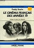 Le Cinema français des années 70
