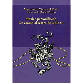 México personificado. Un asomo al teatro del siglo XIX