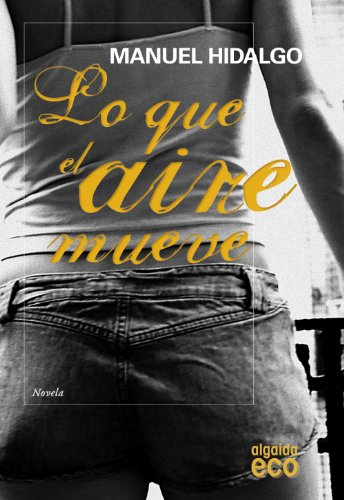 Lo que el aire mueve / What Moves the Air Cover Image