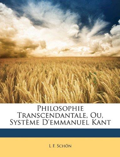 Philosophie Transcendantale, Ou, Système d'Emmanuel Kant