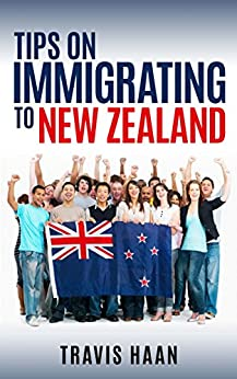 Tips on Immigrating to New Zealand (English Edition) par [Haan, Travis, Pierce, Amber]