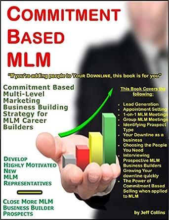 Commitment Based MLM: Commitment Based Multi-Level Marketing