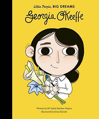 Georgia O'Keeffe (Little People, Big Dreams) por Isabel Sanchez Vegara