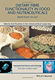 Dietary Fibre Functionality in Food and Nutraceuticals: From Plant to Gut (Hui: Food Science and Technology)