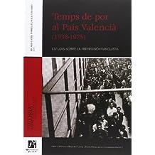 Temps de por al País Valencià (1938-1975): Estudis sobre la repressió franquista (Història i Memòria)