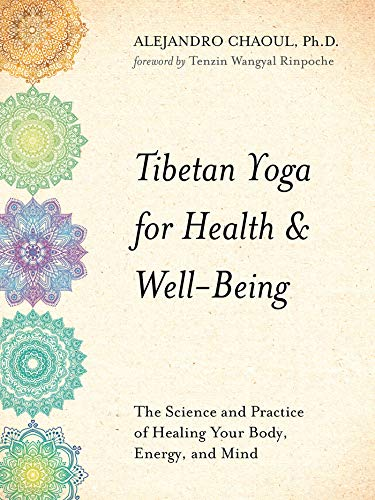 Tibetan Yoga for Health & Well-Being: The Science and ...