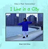 I Live in a City (Kids in Their Communities) by Stasia Ward Kehoe (2003-01-03)