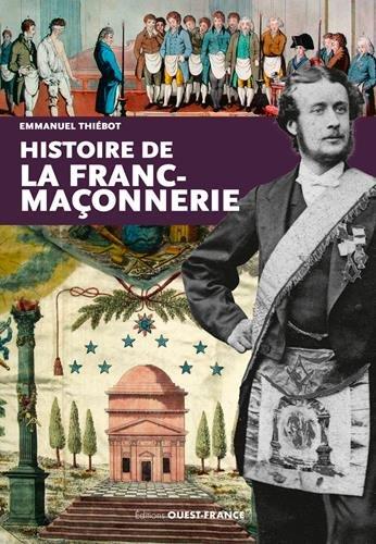 HISTOIRE DE LA FRANC-MACONNERIE (Franc-maconnerie)