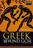 Greek Beyond GCSE (English Edition)