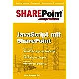 SharePoint Kompendium - Bd. 6: JavaScript mit SharePoint Kompendium