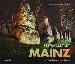Festungsstadt Mainz: Von den Römern bis heute