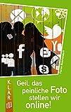 Geil, das peinliche Foto stellen wir online!: 7.-10. Schuljahr. Lektüre als E-Book (K.L.A.R.-Taschenbuch)
