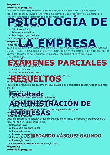 PSICOLOGÍA DE LA EMPRESA-EXÁMENES PARCIALES RESUELTOS: Facultad: ADMINISTRACIÓN DE EMPRESAS por P.MEDARDO VÁSQUEZ GALINDO