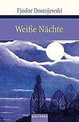 Weiße Nächte. Ein empfindsamer Roman (Aus den Erinnerungen eines Träumers)