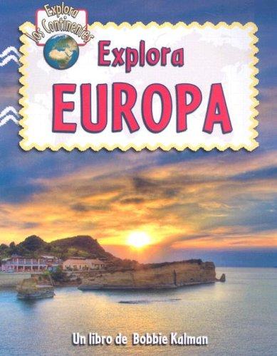 Explora Europa (Explora Los Continentes)
