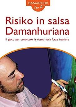 Risiko in salsa Damanhuriana: Il gioco per conoscere la nostra vera forza interiore di [Melo, Coboldo]