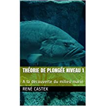 THÉORIE DE PLONGÉE NIVEAU 1: A la découverte du milieu marin