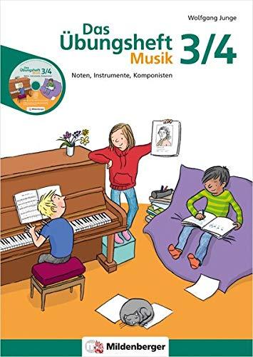 Das Übungsheft Musik 3/4: Noten, Instrumente, Komponisten