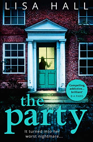 The Party: The gripping new psychological thriller from the bestseller Lisa Hall by [Hall, Lisa]