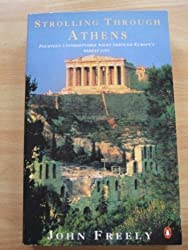 Strolling through Athens: A Guide to the City by John Freely (1991-08-01)