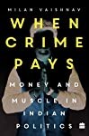 The first thorough study of the co-existence of crime and democratic processes in Indian politics  In India, the world's largest democracy, the symbiotic relationship between crime and politics raises complex questions. For instance, how can free and...