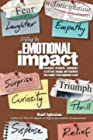 Writing for Emotional Impact - Advanced Dramatic Techniques to Attract, Engage, and Fascinate the Reader from Beginning to End